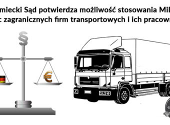 Sąd niemiecki - można stosować MiLoG wobec zagranicznych firm transportowych i ich pracowników