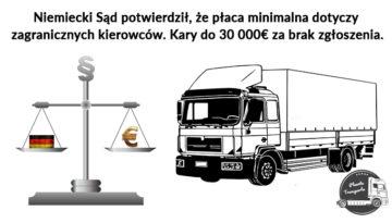 Niemiecki Sąd potwierdził, że płaca minimalna dotyczy zagranicznych kierowców. Kary do 30 000 euro za brak zgłoszenia.
